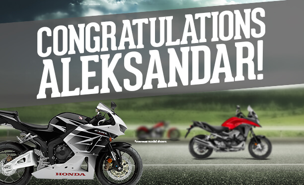 Congratulations to Honda Winner Aleksandar